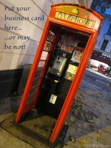 Reasons why you may need new business cards ang creative design find a phone box they are still around and post a few in there you may not get the right enquiries but it could encourage a new customer base reheart Choice Image
